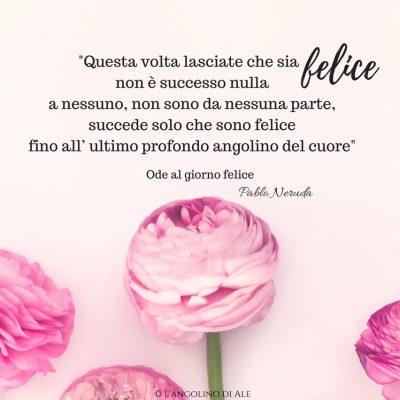 Ode al giorno felice di Pablo Neruda_poesia_LangolinodiAle