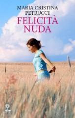 Felicità nuda di Maria Cristina Petrucci
