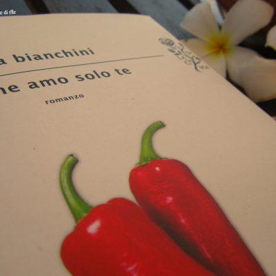 Io che amo solo te – Luca Bianchini – Mondadori