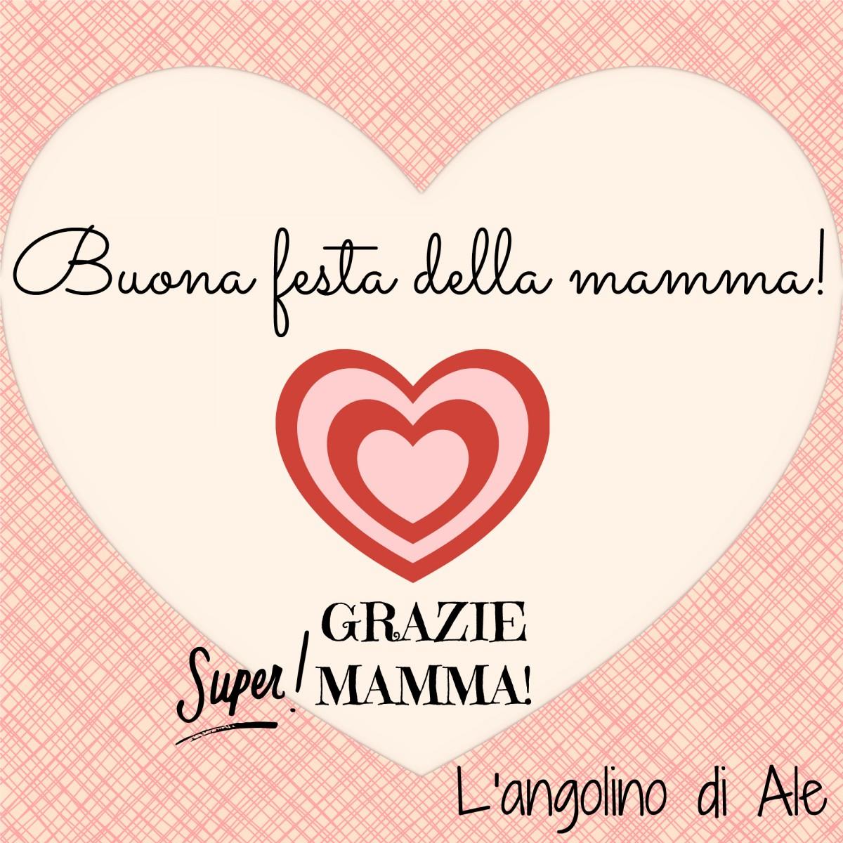 420a997fff51 La mamma è sempre la mamma  auguri! - L angolino di Ale