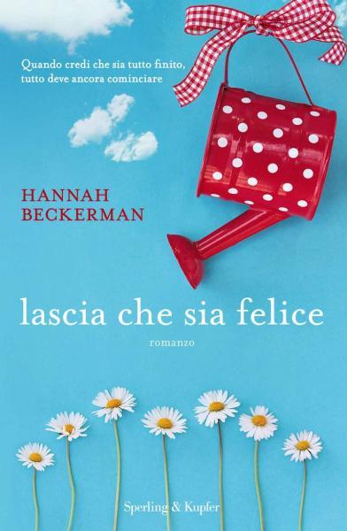 Lascia che sia felice di Hannah Beckerman
