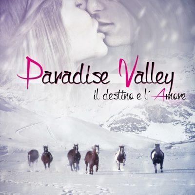 PARADISE VALLEY – Il destino e l'amore