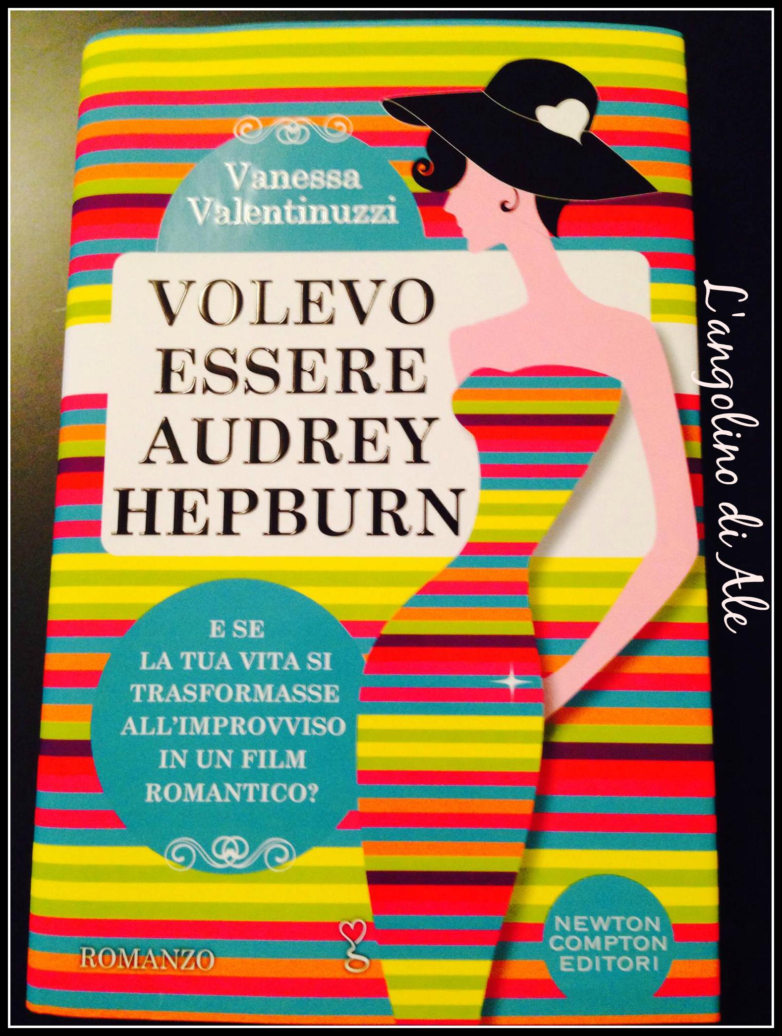 Volevo essere Audrey Hepburn di Vanessa Valentinuzzi
