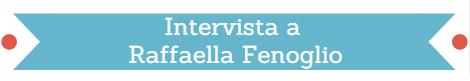 Intervista a Raffaella Fenoglio