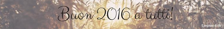 Buon 2016 a tutti! - L'angolino di Ale (copyright)