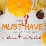 ottobre zucca2 – 3 Must Have per affrontare l'autunno (photo credit per sfondo: Social Media Biondina)