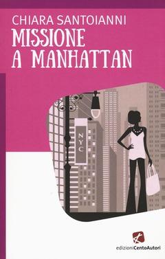 Missione a Manhattan di Chiara Santoianni