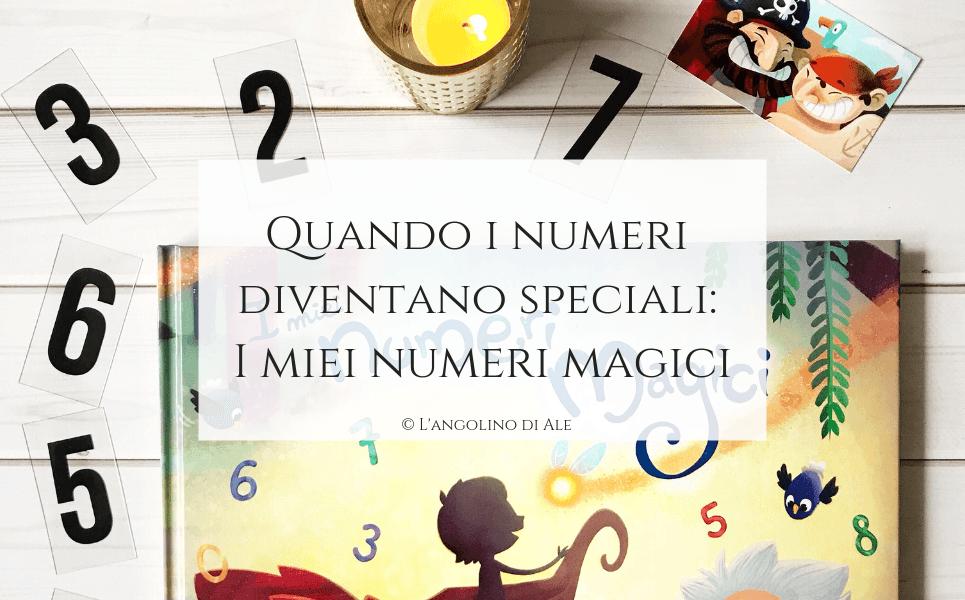 Quando i numeri diventano speciali: I miei numeri magici