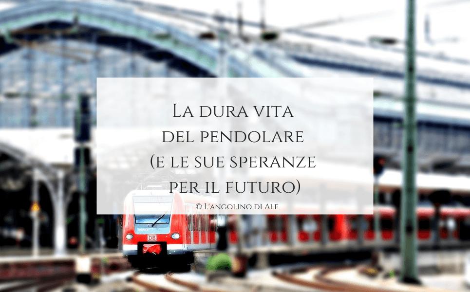 La dura vita del pendolare (e le sue speranze per il futuro)