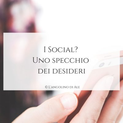 I Social_ Uno specchio dei desideri