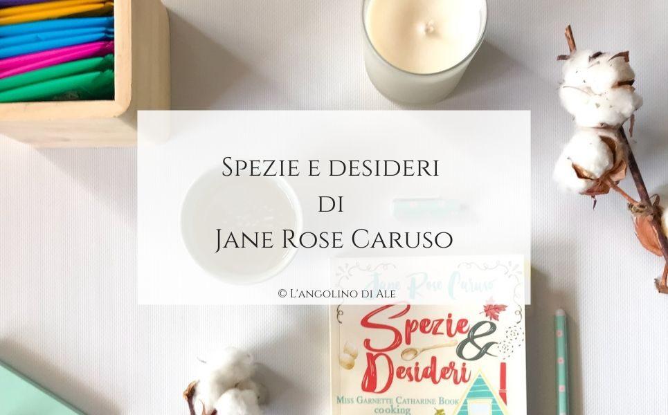 Spezie e desideri di Jane Rose Caruso_langolinodiale_