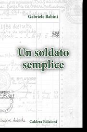 Un soldato semplice di Gabriele Babini