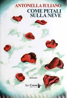 Come petali sulla neve di Antonella Iuliano