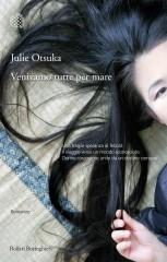 Venivamo tutte per mare di Julie Otsuka