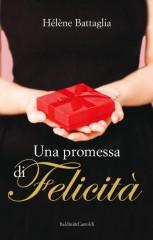 Una promessa di felicità di Hélène Battaglia