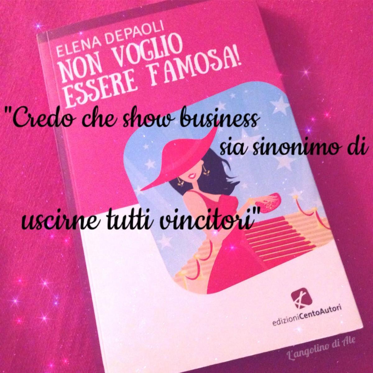 Non voglio essere famosa di Elena Depaoli