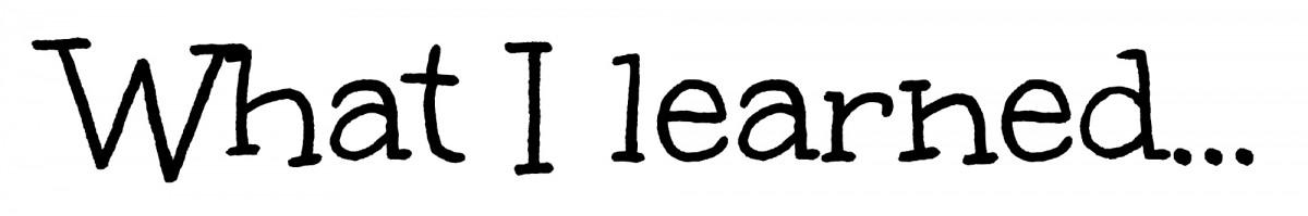 What I learned... - L'angolino di Ale