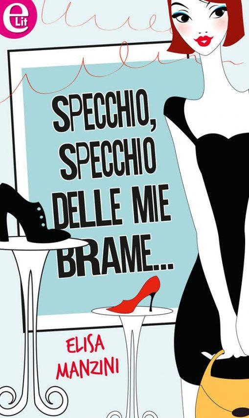 Specchio, specchio delle mie brame... di Elisa Manzini