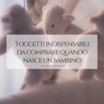 3_oggetti_indispensabili_da_comprare_quando_nasce_un_bambino