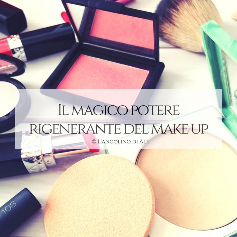 Il magico potere rigenerante del make up