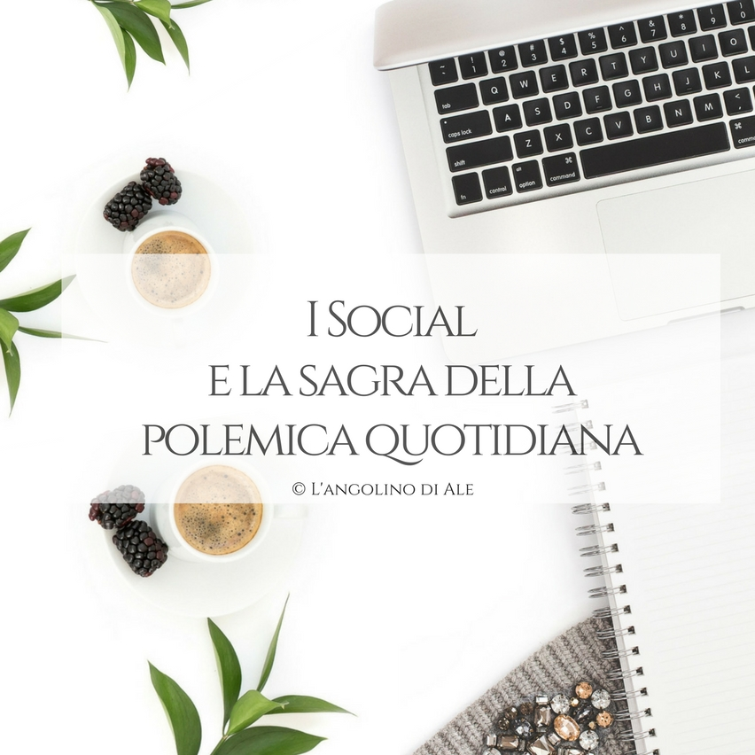 I Social e la sagra della polemica quotidiana
