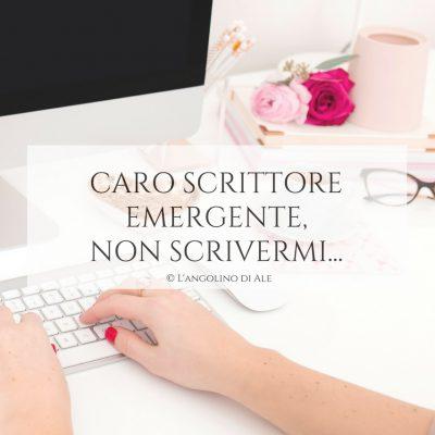 caro_scrittore_emergente_non_scrivermi_consigli_inviare_mail