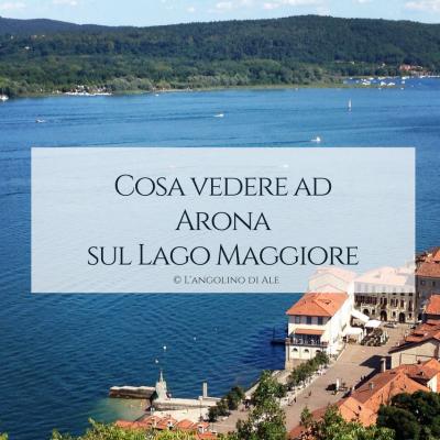 Cosa_vedere_ad_Arona_sul_lago_maggiore _cover_angolino_di_ale