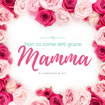 Non_so_come_dirti_grazie_mamma