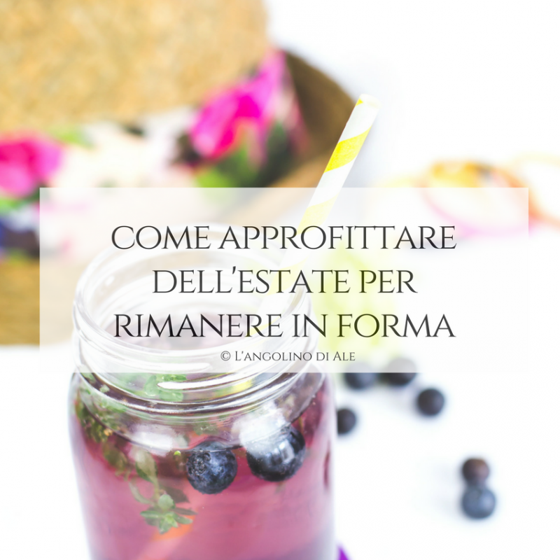 Come approfittare dell'estate per rimanere in forma