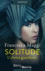 cover_Solitude_L_ultima_guardiana_di_Francesca_Maggi