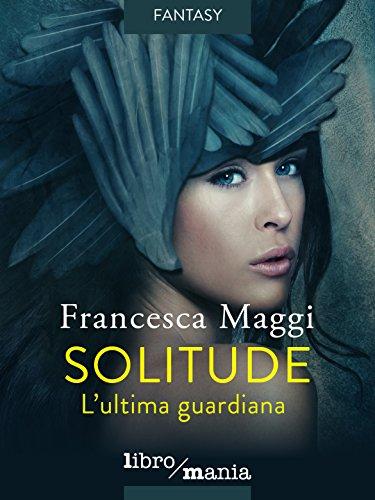 cover_Solitude_L_ultima_guardiana_di_Francesca_Maggi