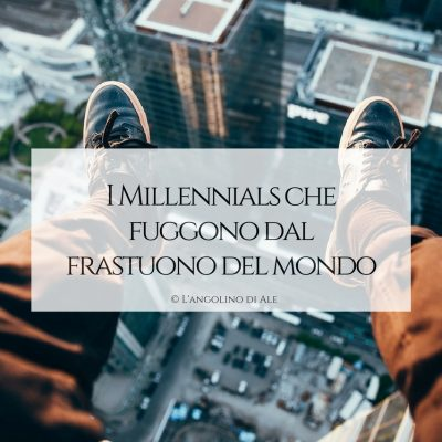I_Millennials_che_fuggono_dal_frastuono_del_mondo