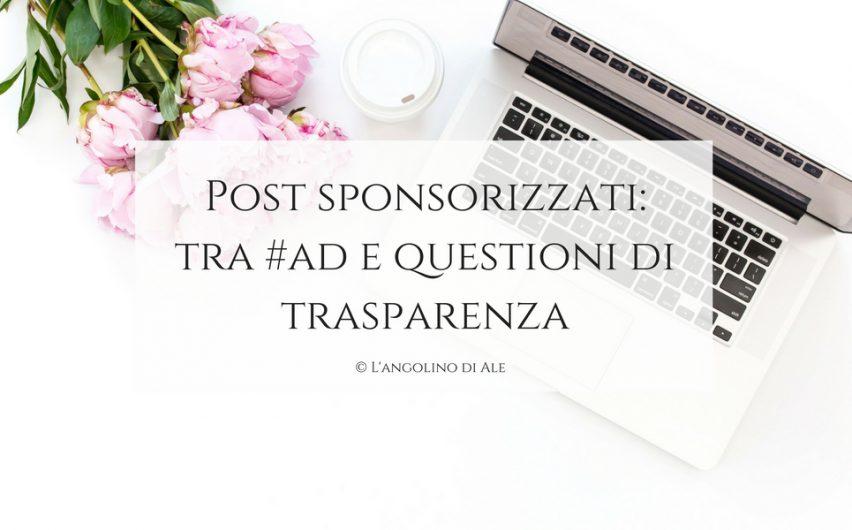 Post sponsorizzati: tra #ad e questioni di trasparenza