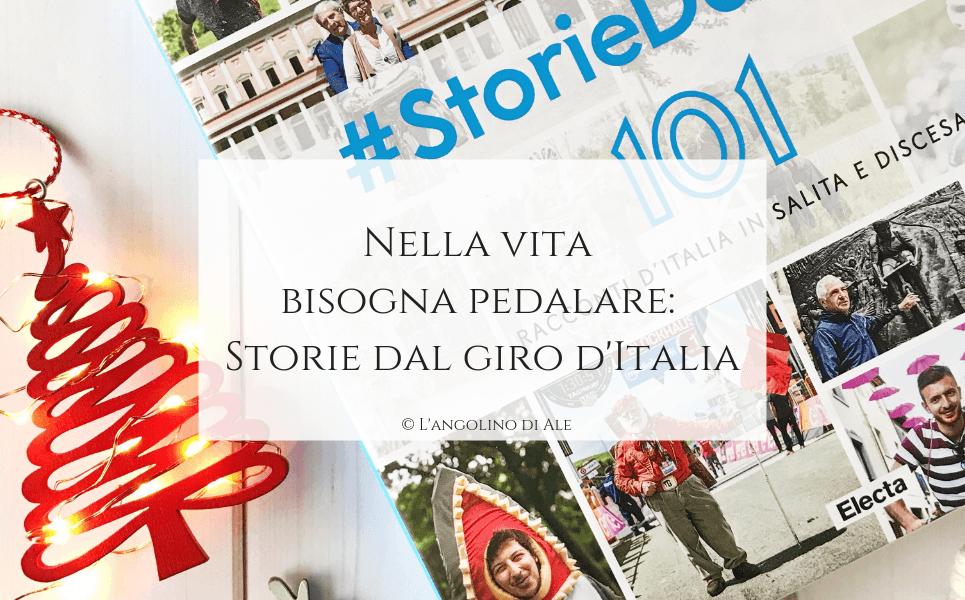 Nella vita bisogna pedalare: Storie dal giro d'Italia