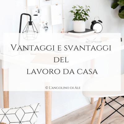 Vantaggi_e_svantaggi_del_lavoro_da_casa_langolinodiale