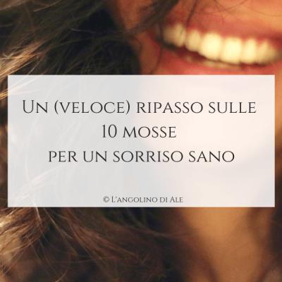 Un-veloce-ripasso-sulle-10-mosse-per-un-sorriso-sano-langolinodiale