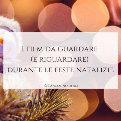 I film da guardare (e riguardare) durante le feste natalizie