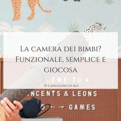 La camera dei bimbi_ Funzionale, semplice e giocosa
