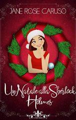 Un Natale alla Sherlock Holmes di Jane Rose Caruso