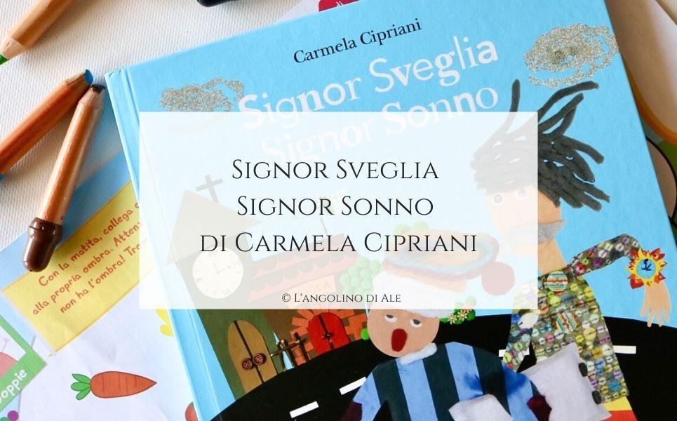 Signor Sveglia Signor Sonno di Carmela Cipriani_langolinodiale